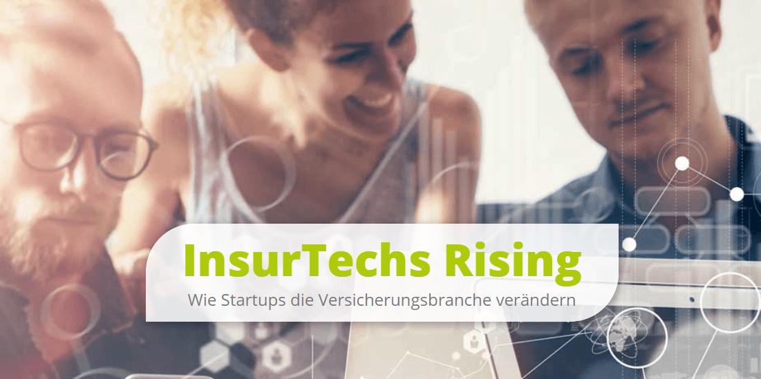 Insurtechs Rising - Wie Startups die Versicherungsbranche verändern